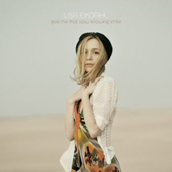 Lisa Ekdahl -《Give Me That Slow Knowing Smile》