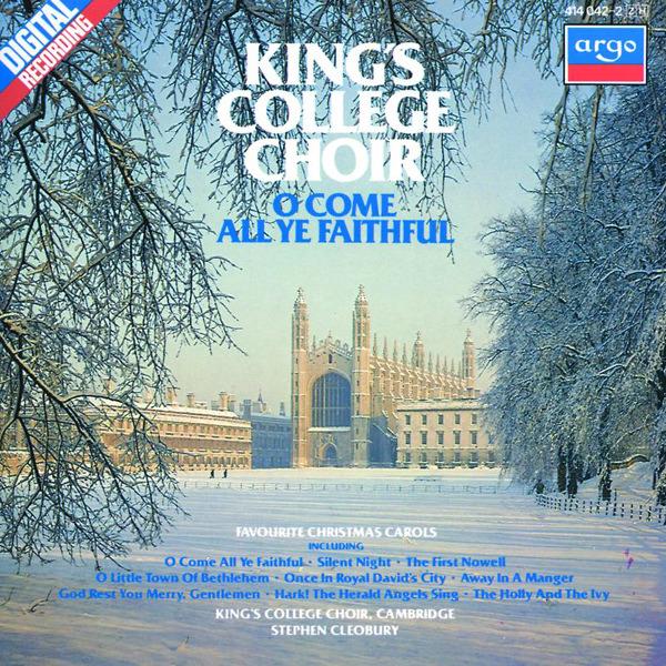 O Come All Ye Faithful: Christmas Carols at King's College, Cambridge